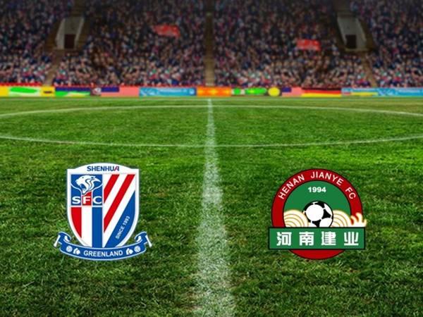Nhận định Shanghai Shenhua vs Henan Jianye, 18h35 ngày 16/7